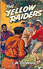 The Yellow Raiders by James M. Downie