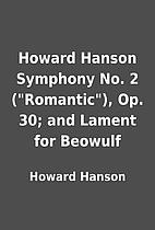 Howard Hanson Symphony No. 2 (Romantic),…