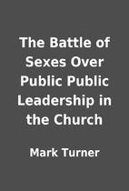 The Battle of Sexes Over Public Public…