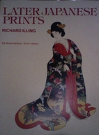 Later Japanese Prints by Richard Illing