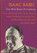 You Must Know Everything by Isaac Babel
