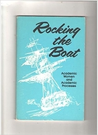 Rocking the boat : academic women and…