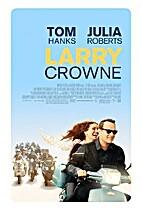 Larry Crowne [2011 film] by Tom Hanks