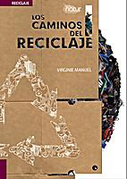 LOS CAMINOS DEL RECICLAJE by Virginie Manuel