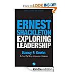 Ernest Shackleton, Exploring Leadership by…