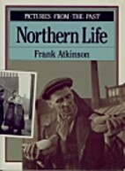 Pictures from the Past: Northern Life by…