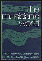 The Musician's World: Letters of the Great…