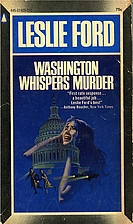 Washington Whispers Murder by Leslie Ford