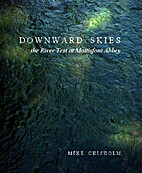 Downward skies : the River Test at…