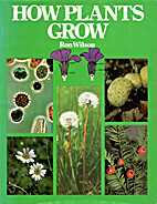 How plants grow by Ron Wilson