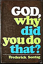 God, why did You do that? by Frederick…