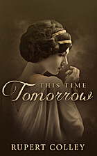 This Time Tomorrow by Rupert Colley