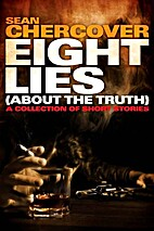 EIGHT LIES (About the Truth): A collection…