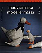 Muovaamassa = Modellermassa by Mia Andersson