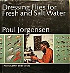 Dressing flies for fresh and salt water by…