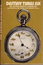 Destiny Times Six : An Astrologer's Case…