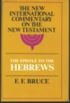The Epistle to the Hebrews. The English Text…