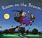 Room on the Broom by Julia Donaldson