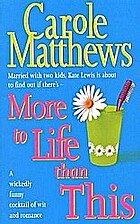 More to Life than This by Carole Matthews