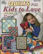 Quilts for Kids to Love by Kathy Wesley