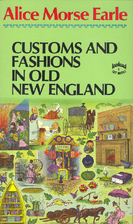 Customs and Fashions in Old New England by…