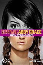 Girl Steals Guy (Borrowing Abby Grace) by…