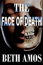 The Face of Death by Beth Amos
