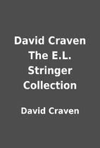 David Craven The E.L. Stringer Collection by…