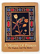 A Mirror of Princes: The Mughals and the…