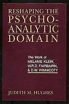 Reshaping the Psychoanalytic Domain: The…