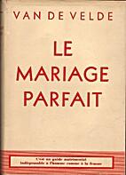 Le mariage parfait (Etude sur sa physiologie…