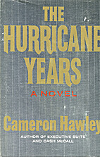 The hurricane years by Cameron Hawley