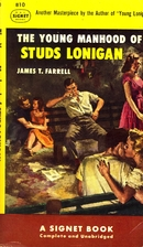 The Young Manhood of Studs Lonigan by James…