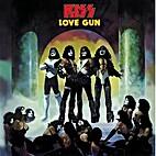 Love Gun (Remastered) by Kiss