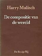 De compositie van de wereld by Harry Mulisch