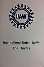 International Union, UAW The Basics by UAW