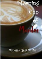 Morning Cup of Murder (A Lacy Steele…