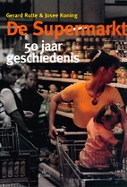 De supermarkt 50 jaar geschiedenis by Gerard…