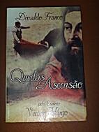 Quedas e Ascensão by Victor Hugo