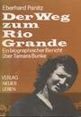 Der Weg zum Rio Grande : ein biographischer Bericht über Tamara Bunke. - Eberhard Panitz
