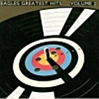 Eagles: Greatest Hits Volume 2 by Eagles