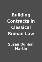 Building Contracts in Classical Roman Law by…