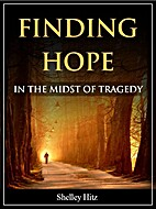 Finding Hope in the Midst of Tragedy by…