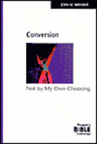 Conversion: Not By My Own Choosing by John…