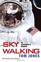 Sky Walking: An Astronaut's Memoir by Thomas…