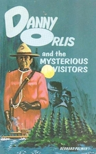 Danny Orlis and the Mysterious Visitors by…
