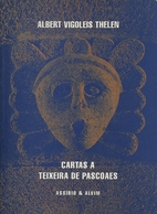 Cartas a Teixeira de Pascoaes by Albert…