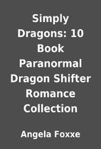 Simply Dragons: 10 Book Paranormal Dragon…