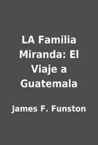 LA Familia Miranda: El Viaje a Guatemala by…