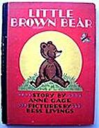 Little Brown Bear by Anne Gage